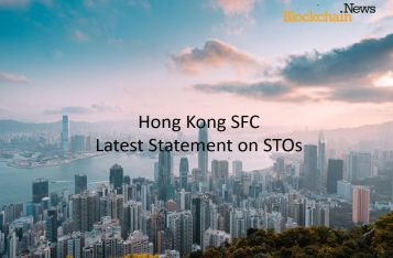New Regulation on STOs, Hong Kong Embracing Regulation